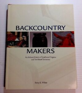 Back-Country-Makers-Artisan-History-SW-VA-amp-N-E-TN-Betsy-K-White-2013-HC-DJ