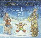 Snowflakes Fall by Patricia MacLachlan, Steven Kellog (Hardback, 2013)