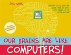 Our Brains are Like Computers!: Exploring Social Skills and Social Cause and Effect with Children on the Autism Spectrum by Joel Shaul (Hardback, 2016)
