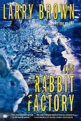 The Rabbit Factory: A Novel by Brown, Larry