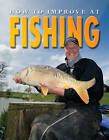 How to Improve at Fishing by Andrew D. Walker (Paperback, 2009)