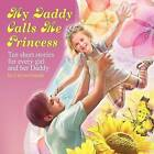 My Daddy Calls Me Princess by Calvyn Couche (Paperback, 2012)