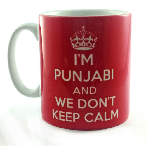 I/'M PUNJABI AND WE DON/'T KEEP CALM GIFT MUG CUP PRESENT INDIAN MUSLIM SIKH
