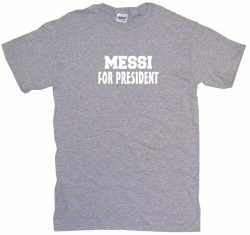 6XL Messi For President Mens Tee Shirt Pick Size /& Color Small