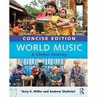World Music Concise Edition: A Global Journey - Paperback & CD Set Value Pack by Terry E. Miller, Andrew Shahriari (Mixed media product, 2014)