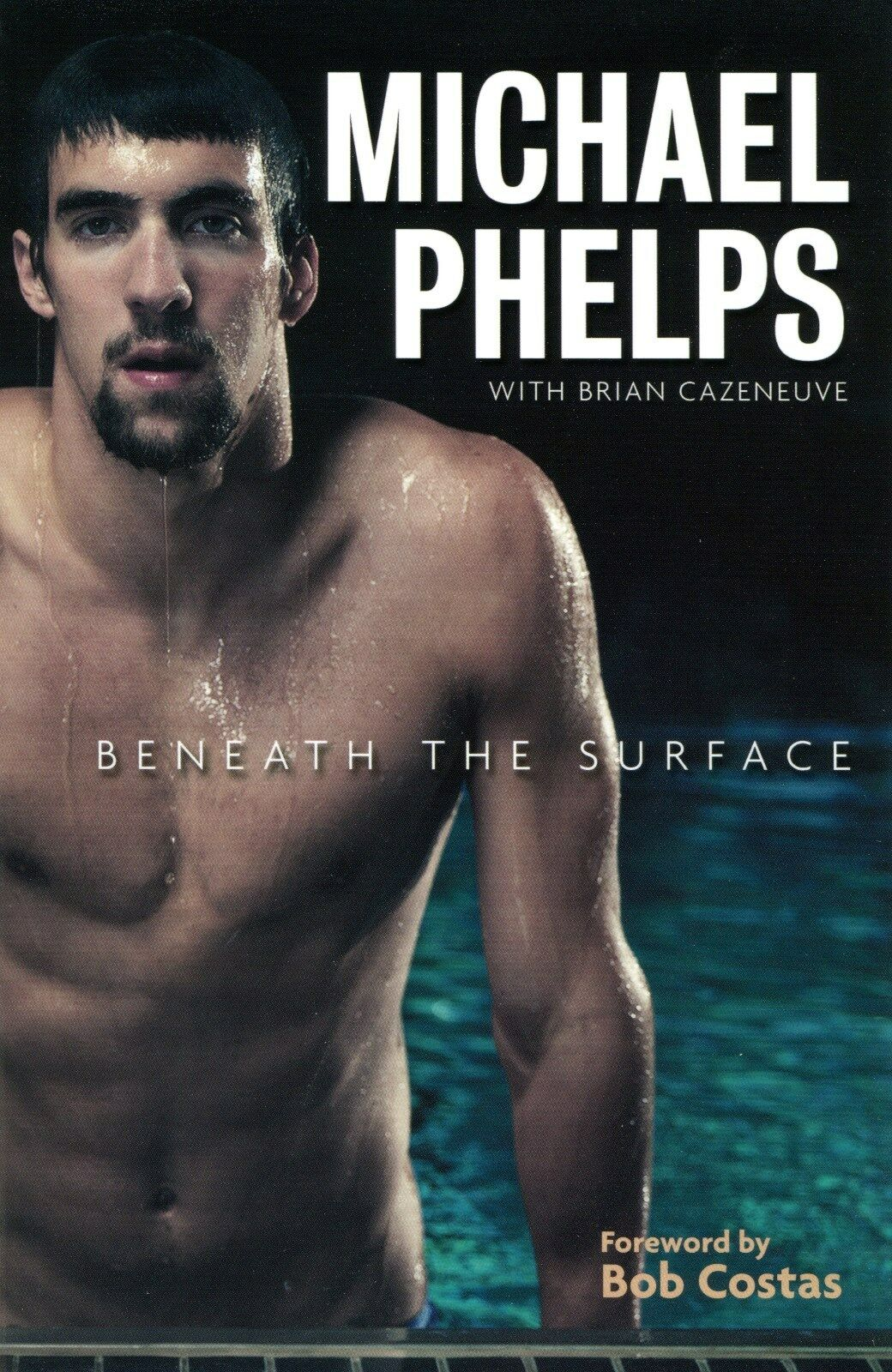Michael Phelps : Beneath the Surface by Michael Phelps (2008 ...