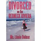 Divorced on The Redneck Riviera 9781452043418 by Linnie Delmar Hardcover