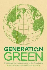 Generation-Green-The-Ultimate-Teen-Guide-to-Living-an-Eco-Friendly-Life