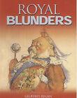 Geoffrey Regan's Book of Royal Blunders by Geoffrey Regan (Paperback, 2002)