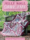 Jelly Roll Dreams: New Inspirations for Jelly Roll Quilts by Pam Lintott, Nicky Lintott (Paperback, 2012)