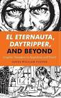El Eternauta, Daytripper, and Beyond: Graphic Narrative in Argentina and Brazil by David William Foster (Hardback, 2016)