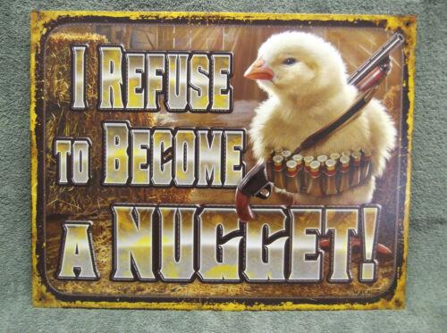 Chicken Nugget Refusal Tin Metal Sign Decor Funny Chick Hunting Gun