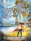 Werewolf in Alaska 9781452640051 by Vicki Lewis Thompson CD
