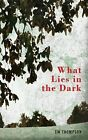 What Lies in the Dark by C. M. Thompson (Paperback, 2015)