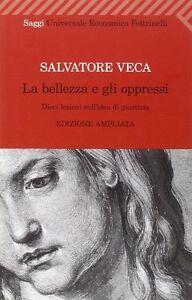 La-bellezza-e-gli-oppressi-Salvatore-Veca-Libro-Nuovo-in-Offerta