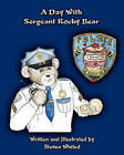 A Day with Sergeant Rocky Bear by Steven Whited (Paperback / softback, 2011)