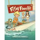 Fish Finelli: Operation Fireball: Book Two by Erica Farber (Hardback, 2014)