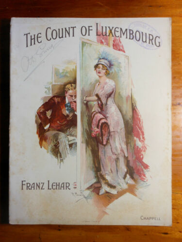 Music score LEHAR, Franz. Music by. The Count of Luxembourg. 1911.