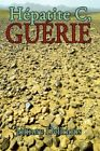 Hepatite C Guerie 9781438945408 by Johnny Delirious Paperback