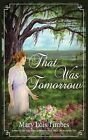 That Was Tomorrow by Mary Lois Timbes (Paperback / softback, 2013)