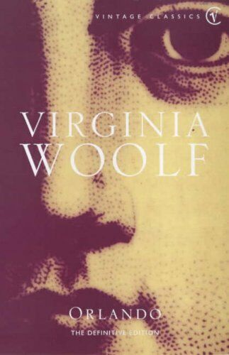 Orlando: A Biography (Vintage classics) By  Virginia Woolf, Quentin Bell