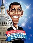 Our President Mr. Barack Obama 9781441580993 by Sunni Tonitia Barbosa Book
