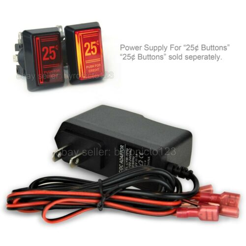 Power Supply for Arcade 25 Cent Coin LED Push Button
