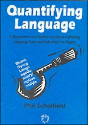 Quantifying Language : A Researcher's and Teacher's Guide to Gathering Language