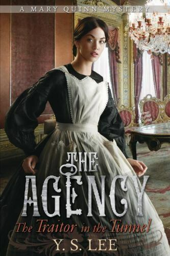 The Agency 3: The Traitor in the Tunnel (The Agency Mysteries)