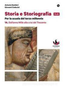 Storia-e-Storiografia-PLUS-vol-1A-1B-D-039-anna-scuola-Desideri-cod-9788881049813