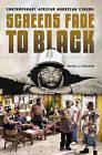 Screens Fade to Black: Contemporary African American Cinema by David J. Leonard (Hardback, 2006)