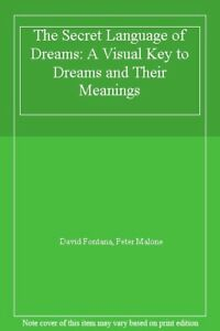 The Secret Language of Dreams: A Visual Key to Dreams and Their .9781857932034