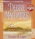 Sooner or Later by Debbie Macomber (CD-Audio, 2013)