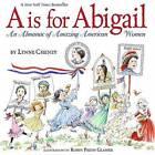 A is for Abigail: An Almanac of Amazing American Women by Lynne Cheney (Paperback / softback, 2016)