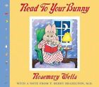 Read to Your Bunny 9780439543378 by Rosemary Wells Hardback