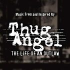 Thug Angel: The Life of an Outlaw [Edited] by Original Soundtrack (CD, Jul-2002, Image Entertainment)