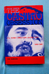 The-Castro-Obsession-U-S-Covert-Operations-Against-Cuba-Hardbound-Signed