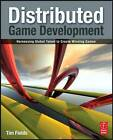 Distributed Game Development: Harnessing Global Talent to Create Winning Games by Tim Fields (Paperback, 2010)