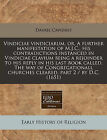 Vindiciae Vindiciarum, Or, a Further Manifestation of M.J.C., His Contradictions Instanced in Vindiciae Clavium Being a Rejoinder to His Reply in His Last Book Called, the Way of Congregationall Churches Cleared, Part 2 / By D.C. (1651) by Daniel Cawdrey (Paperback / softback, 2010)