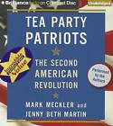 Tea Party Patriots: The Second American Revolution by Mark Meckler, Jenny Beth Martin (CD-Audio, 2013)