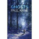 Ghosts by Paul Kane (Paperback, 2013)