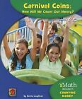 Carnival Coins: How Will We Count Our Money? by Donna Loughran (Paperback / softback, 2013)