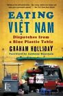 Eating Viet Nam: Dispatches from a Blue Plastic Table by Graham Holliday (Paperback / softback, 2016)