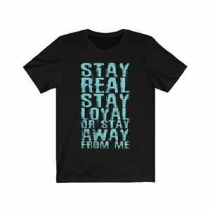 Stay Real Stay Loyal Quote Short Sleeve T-Shirt Black Navy ...