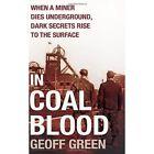 In Coal Blood by Geoff Green (Paperback, 2014)