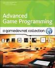 Advanced Game Programming: A Gamedev.Net Collection by Drew Sikora, John Hattan (Paperback, 2009)