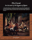 The Zincali - An Account of the Gypsies of Spain by George Borrow (Paperback / softback, 2009)