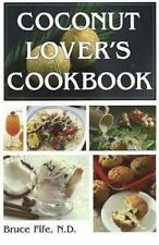 Coconut Lover's Cookbook by Bruce Fife 2004 Over 400 Low-Sugar Recipes