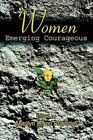 Women Emerging Courageous 9780595758425 by Marilyn Dixon Pfanstiel Hardcover