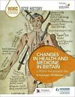 WJEC Eduqas GCSE History: Changes in Health and Medicine, C500 to the Present Day by R. Paul Evans, Alf Wilkinson (Paperback, 2016)